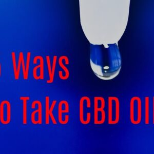 5 Convenient and Easy Ways to Take CBD Oil