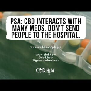 PSA: CBD interacts with many medications. Don't send people to the hospital.