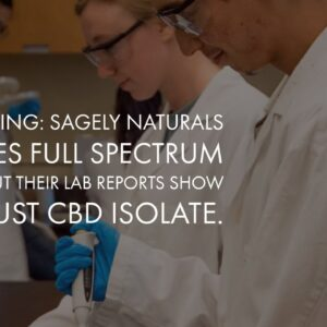 Warning: Sagely Naturals states Full Spectrum CBD, but their lab reports show its just CBD Isolate.