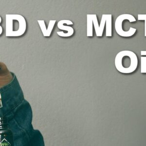 CBD and MCT Oil: Differences, Uses, and Benefits