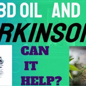 CBD and Parkinson's: Can It Help? 2019