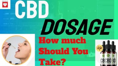 CBD Dosage - How Much To Take?