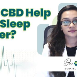 CBD for Sleep: Can CBD Help You Sleep Better?