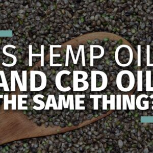 CBD Oil and Hemp Oil Differences