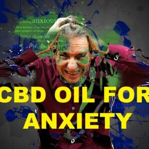 CBD Oil for Anxiety - Everything you need to know for relief!
