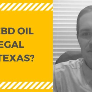 CBD OIL LEGAL IN TEXAS? [With Attorney Luke Williams]