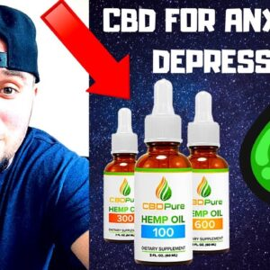 CBD OIL REVIEW FOR ANXIETY & DEPRESSION! CBD PURE REVIEW!