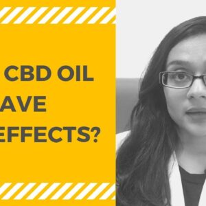 CBD Oil Side Effects (Does CBD Have Side Effects?)