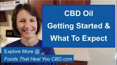 CBD Oil [What To Expect & How To Get Started]