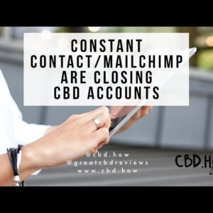 Constant Contact & MailChimp are closing CBD accounts