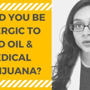Could You Be Allergic to CBD Oil & Medical Marijuana?