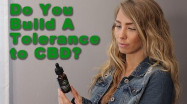 Do You Build a Tolerance to CBD Oil?