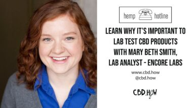 Hemp Hotline - The importance of Lab Testing with Laboratory Analyst Mary Beth Smith w/ Encore Labs