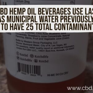 Koi CBD hemp oil beverages use Vegas municipal water previously found to have 25 total contaminants