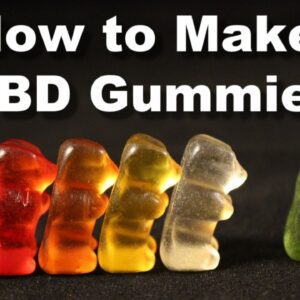 How to Make CBD Gummies: Homemade CBD Edible Recipes, Tips and Dosing!