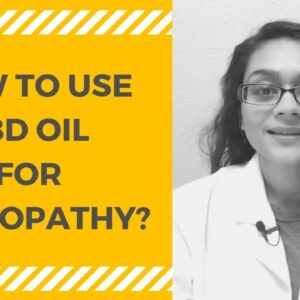 HOW TO USE CBD OIL FOR NEUROPATHY? [1:04]