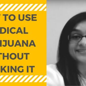 How to Use Medical Marijuana Without Smoking It