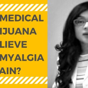 Medical Marijuana (Cannabis) for Fibromyalgia