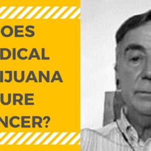 Medical Marijuana Cures Cancer? [with Oncologist Dr. Donald Abrams]