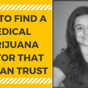 Medical Marijuana Doctor: How to Find One that You Can Trust