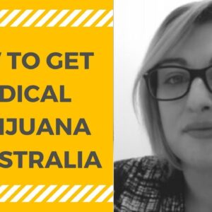 Medical Marijuana in Australia [with Lawyer Erin Nulty]