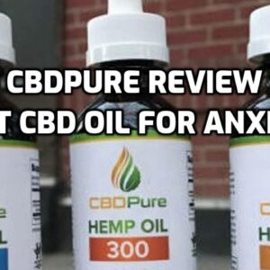 CBD Pure review hemp oil cbd review using cbd for anxiety cbd tincture works !!