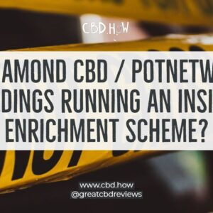 Is Diamond CBD / PotNetwork Holdings running an insider enrichment scheme?