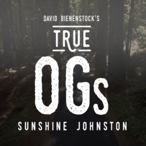 Sunshine Johnston on Humboldt Nostalgia - True OGs