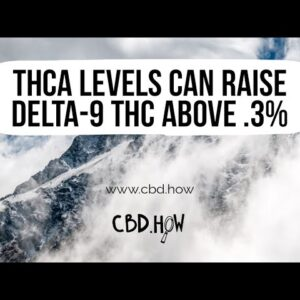 THCa levels can raise delta-9 THC above .3%