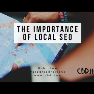 The importance of local SEO for CBD companies