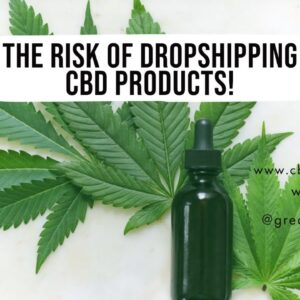 The risk of dropshipping CBD products!