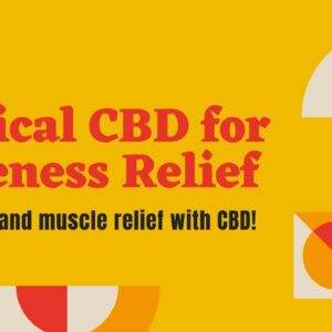 Topical soreness relief with CBD. Two top CBD topicals for soreness.