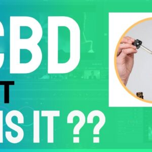 What is CBD Oil?  - What Are the Benefits of CBD?