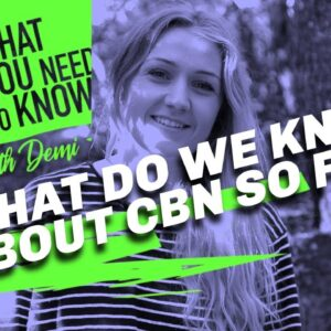 What Is CBN or Cannabinol?