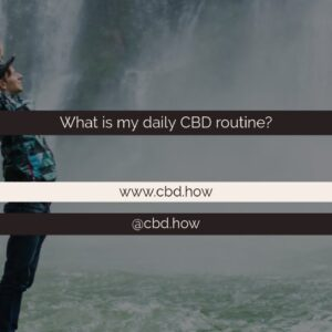 What is my daily CBD routine?