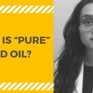 """What is """"PURE"""" CBD Oil?"""