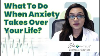 What To Do When Anxiety Takes Over Your Life