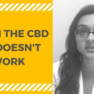 WHEN CBD OIL DOESN'T WORK