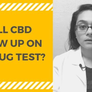 WILL CBD SHOW UP ON A DRUG TEST? [5:32]