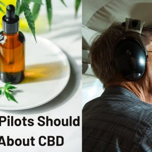 5 Things Pilots Should Know About CBD
