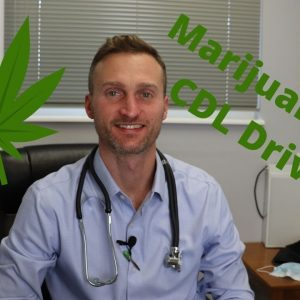 Marijuana, CBD oil and drug testing for the DOT physical and CDL medical card