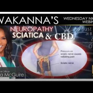 CBD and Neuropathy & Sciatica Learn in the cannabis space.  Improve Health Wealth - Freedom - Legacy