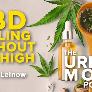 CBD: Healing Without The High with Guest Leonard Leinow