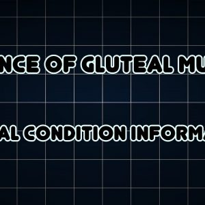 Absence of gluteal muscle (Medical Condition)