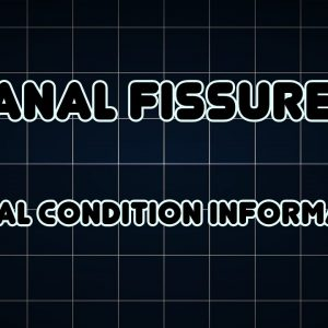 Anal fissure (Medical Condition)