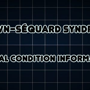 Brown-Séquard syndrome (Medical Condition)