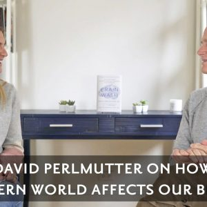 How to Improve Your Brain and Make Better Choices with Dr. David Perlmutter