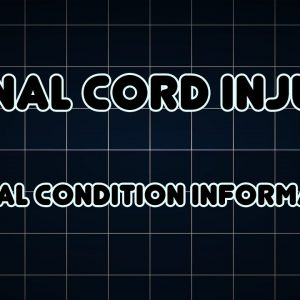 Spinal cord injury (Medical Condition)