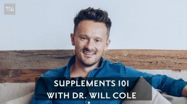 The Benefits of Dietary Supplements with Functional Medicine expert Dr. Will Cole
